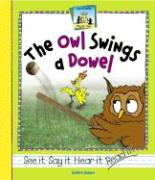 The Owl Swings a Dowel