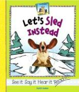 Let's Sled Instead