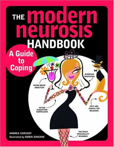 The Modern Neurosis Handbook: A Guide to Coping - Andrea Sarvady