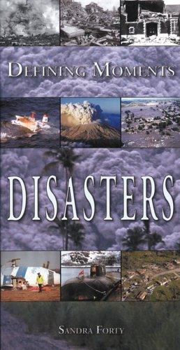 Defining Moments: Disasters - Sandra Forty