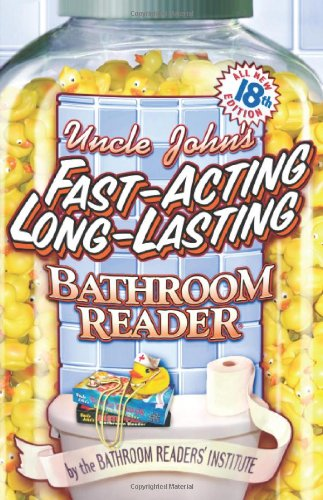Uncle John's Fast-Acting Long-Lasting Bathroom Reader (Bathroom Reader Series) - Bathroom Readers' Institute