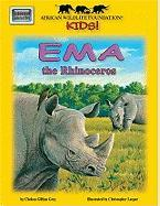 African Wildlife Foundation Kids!: Ema the Rhinoceros [With Map]