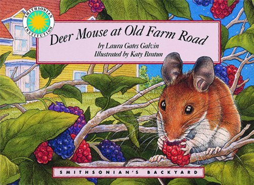 Deer Mouse at Old Farm Road - a Smithsonian's Backyard Book (Smithsonian Backyard) - Laura Gates Galvin