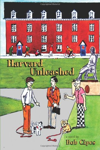 Harvard Unleashed - Bob Cipes