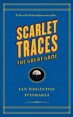 Scarlet Traces: The Great Game - Ian Edginton