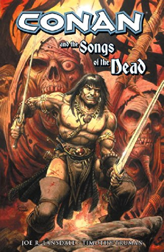 Conan and the Songs of the Dead (Conan (Dark Horse Unnumbered)) - Joe R. Lansdale