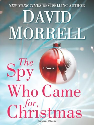 The Spy Who Came For Christmas - David Morrell