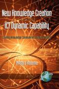 New Knowledge Creation Through Ict Dynamic Capability Creating Knowledge Communities Using Broadband (Hc)