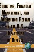 Budgeting, Financial Management, and Acquisition Reform in the U.S. Department of Defense (Hc)