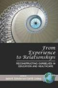 From Experience to Relationships: Reconstructing Ourselves in Education and Healthcare (PB)