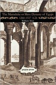 The Mameluke or Slave Dynasty of Egypt 1260-1517 A.D.