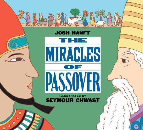 The Miracles of Passover - Josh Hanft
