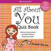 All about You Quiz Book: Discover More about Yourself and How to Be Your Best!