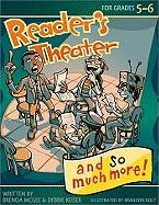 Reader's Theater... and So Much More! Grades 5-6
