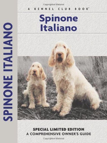 Spinoni Italiano (Comprehensive Owner's Guide) - Richard G. Beauchamp