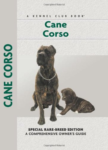 Cane Corso (Comprehensive Owner's Guide) - Emily Bates