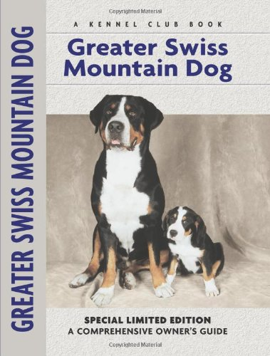 Greater Swiss Mountain Dog (Comprehensive Owner's Guide) - Nikki Moustaki