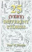 25 (Very) Different Stories