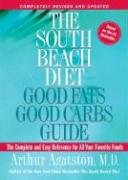 The South Beach Diet Good Fats/Good Carbs Guide (Revised): The Complete and Easy Reference for All Your Favorite Foods