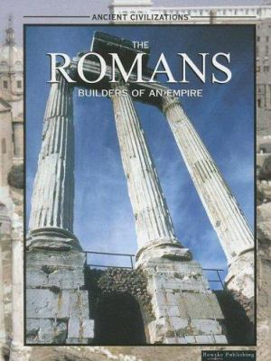 The Romans : Builders of an Empire - Katherine E. Reece