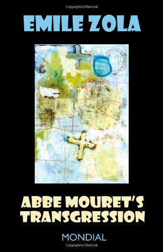 Abb? Mouret's Transgression (Rougon-Macquart) - ?mile Zola; Ernest Alfred Vizetelly