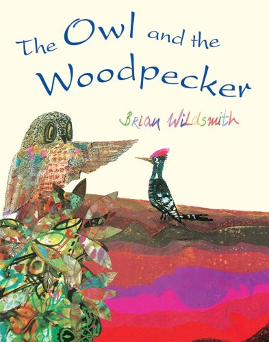 The Owl And the Woodpecker - Brian Wildsmith