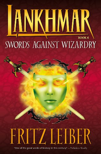 Lankhmar Volume 4: Swords Against Wizardry - Fritz Leiber