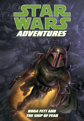 Star Wars Adventures: Boba Fett and the Ship of Fear : Boba Fett and the Ship of Fear - Jeremy Barlow