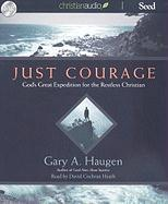 Just Courage: God's Great Expedition for the Restless Christian