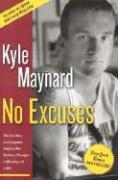 No Excuses: The True Story of a Congenital Amputee Who Became a Chammpion in Wrestling and in Life
