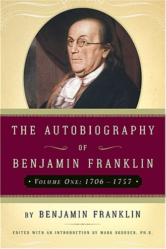 The Autobiography of Benjamin Franklin (1706-1757) - Benjamin Franklin