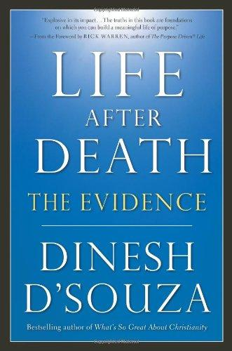 Life After Death: The Evidence - D'Souza, Dinesh