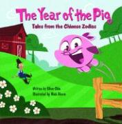 The Year of the Pig: Tales from the Chinese Zodiac