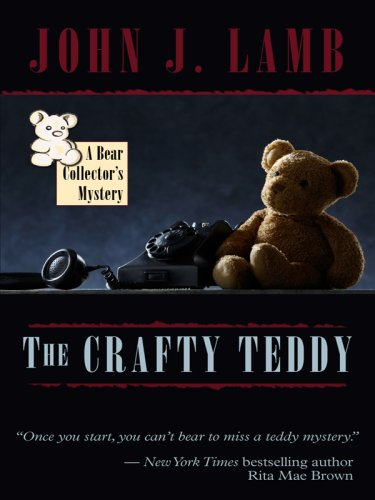 The Crafty Teddy (Wheeler Cozy Mystery) - John J. Lamb