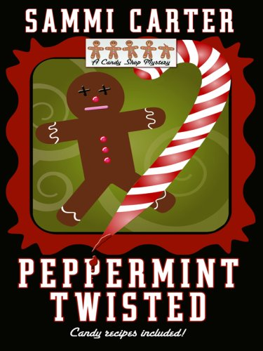 Peppermint Twisted (Wheeler Cozy Mystery) - Sammi Carter