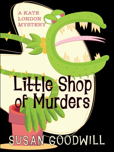 Little Shop of Murders (Wheeler Cozy Mystery) - Susan Goodwill