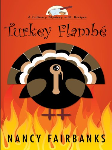 Turkey Flambe (Wheeler Cozy Mystery) - Nancy Fairbanks