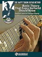 The Happy Traum Guitar Method - Basic Theory That Every Guitarist Should Know: Practical Tools for Everyday Playing (Book & CD)