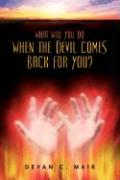 What Will You Do When the Devil Comes Back for You?