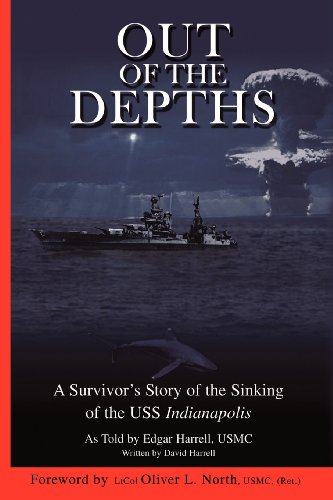 Out of the Depths: A Survivor's Story of the Sinking of the USS Indianapolis - David Harrell