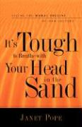 It's Tough to Breathe with Your Head in the Sand