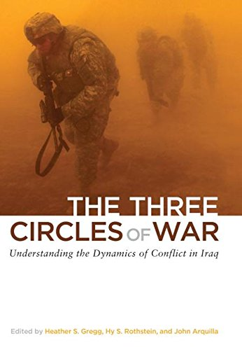 The Three Circles of War: Understanding the Dynamics of Conflict in Iraq - Heather Gregg