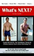 What's Next?: The Nutritional, Mental & Fitness Answers You've Been Searching For!