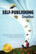 Self-Publishing Simplified: Experience Your Publishing Dreams, Learn How to Publish a Book Easily