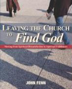 Leaving the Church to Find God