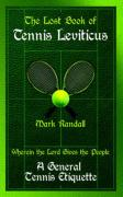 The Lost Book of Tennis Leviticus: A General Tennis Etiquette