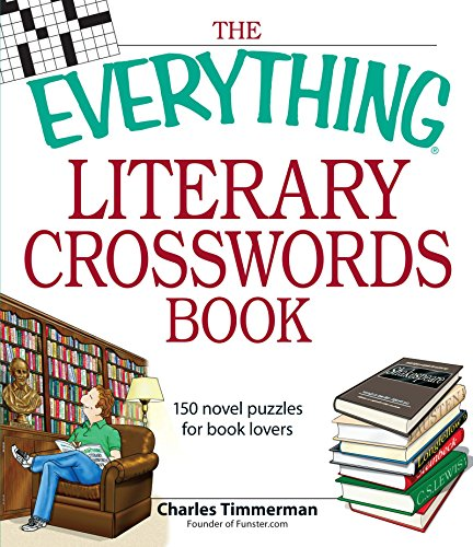The Everything Literary Crosswords Book: 150 novel puzzles for book lovers - Charles Timmerman