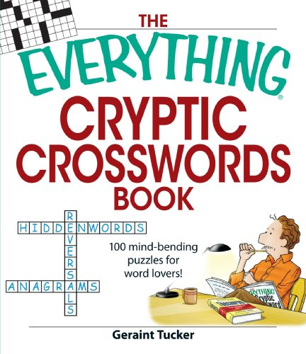 The Everything Cryptic Crosswords Book: 100 complex and challenging puzzles for word lovers! - Geraint Tucker