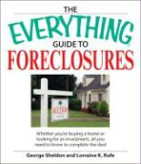 The Everything Guide to Buying Foreclosures: Whether You're Buying a Home or Looking for an Investment, All You Need to Know to Complete the Deal