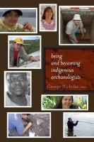 Being and Becoming Indigenous Archaeologists